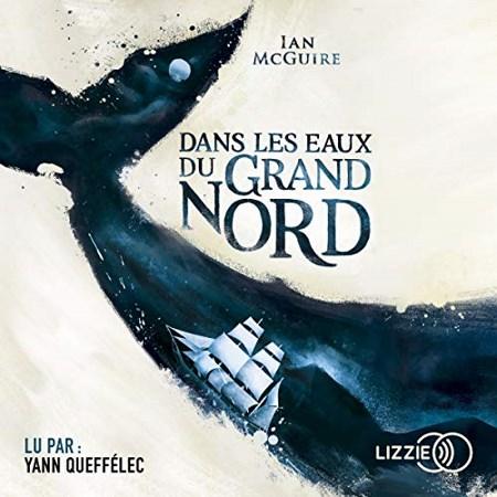 Ian McGuire - Dans les eaux du Grand Nord