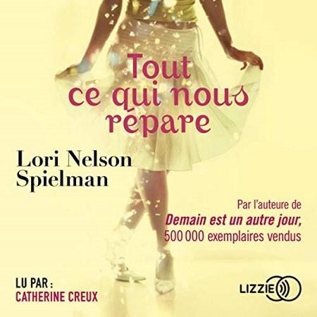Lori Nelson Spielman - Tout ce qui nous répare