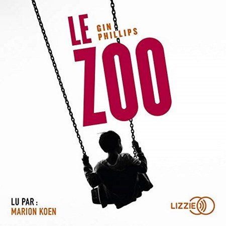 [Audio] Gin Phillips - Le Zoo