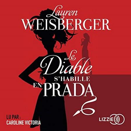 Lauren Weisberger - Série Le Diable en Prada (2 Tomes)