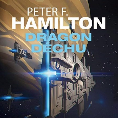 [Audio] Peter F. Hamilton - Dragon déchu