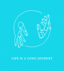 LIFE IS A LONG JOURNEY