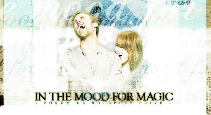IN • THE • MOOD • FOR • MAGIC `