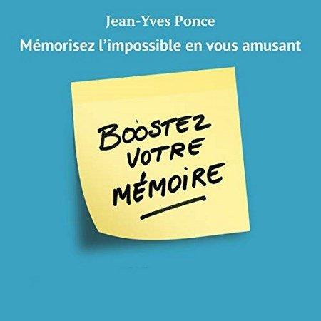 Jean-Yves Ponce  Boostez votre mémoire  Mémorisez l'impossible en vous amusant