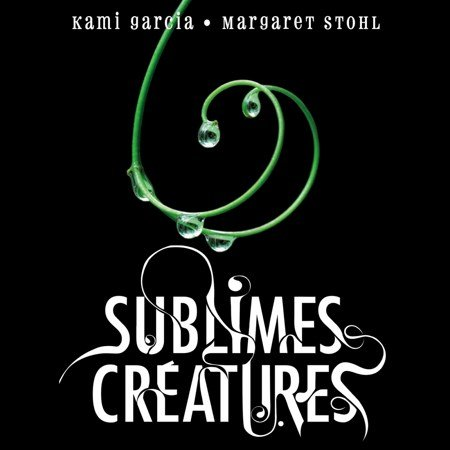 [Audio] Kami Garcia & Margaret Stohl - Sublimes créatures