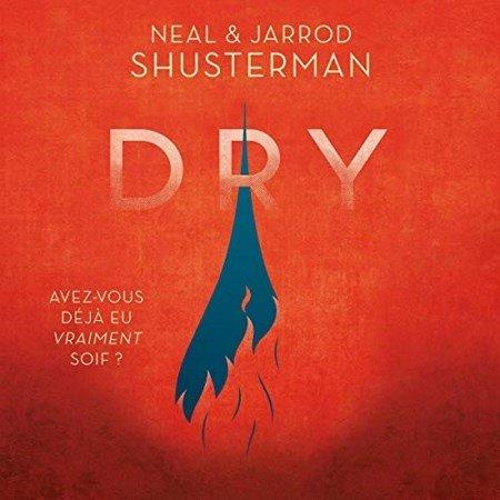 Neal Shusterman & Jarrod Shusterman  Dry