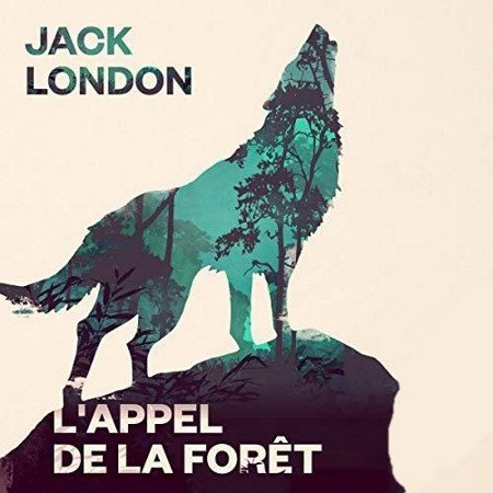 [Audio] Jack London - L'Appel de la forêt