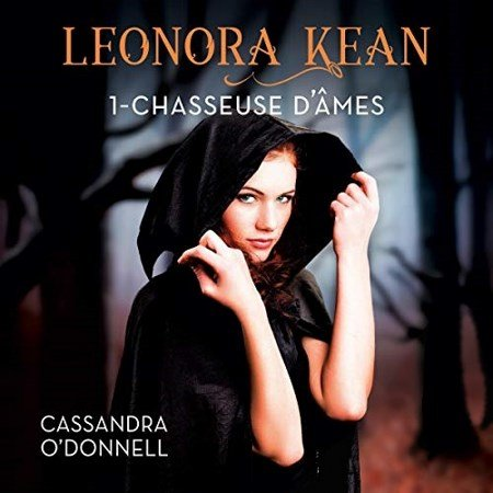Cassandra O'Donnell  Tome 1 - Chasseuse d'âmes