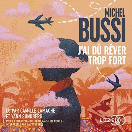 Michel Bussi  J'ai dû rêver trop fort