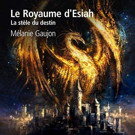 Mélanie Gaujon - Série Le Royaume d'Esiah (2 Tomes)