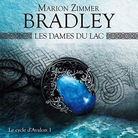 [Audio] Marion Zimmer Bradley - Série Le Cycle d'Avalon (3 Tomes)