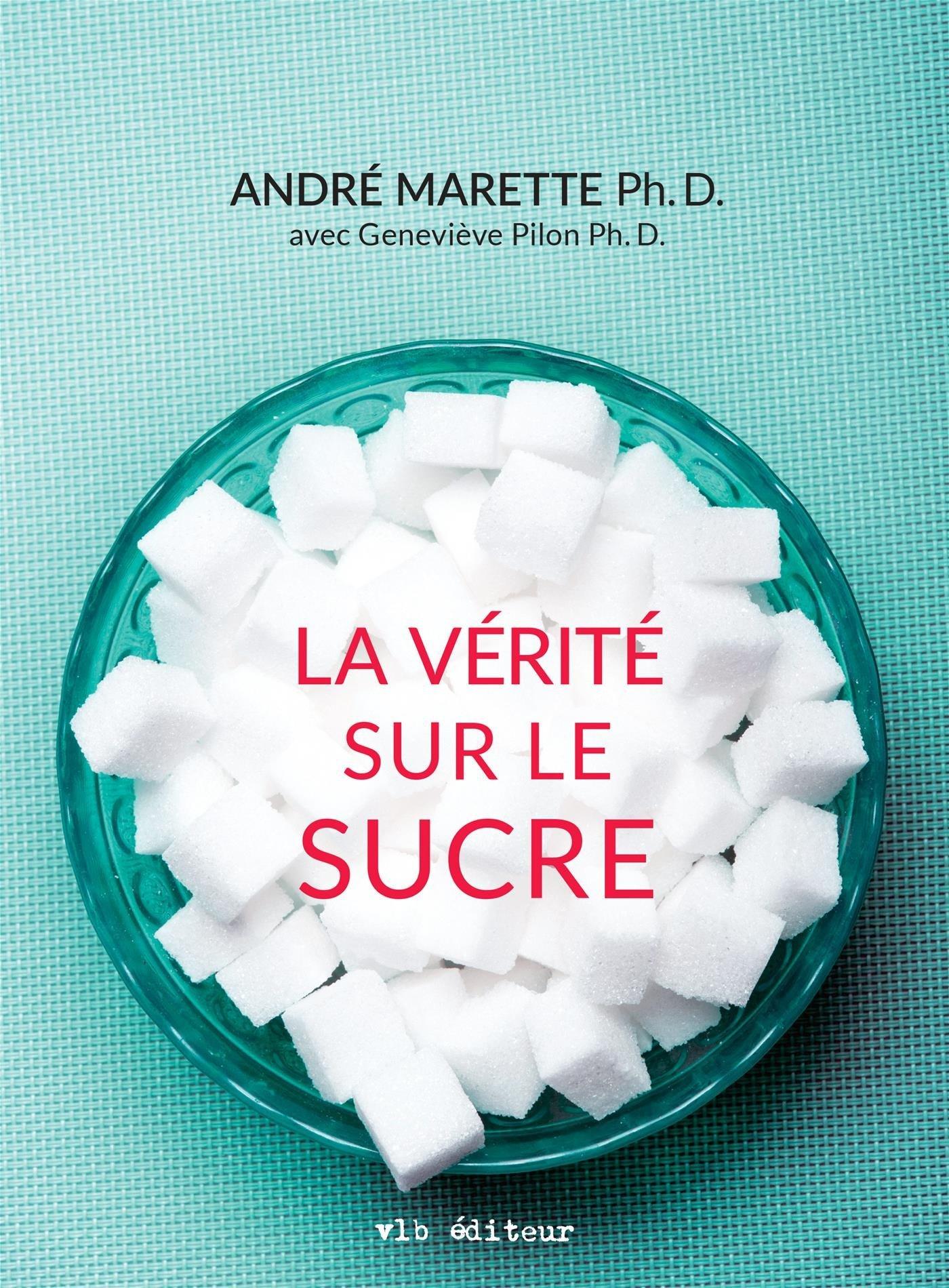 La Verite Sur le Sucre - Marette Andre