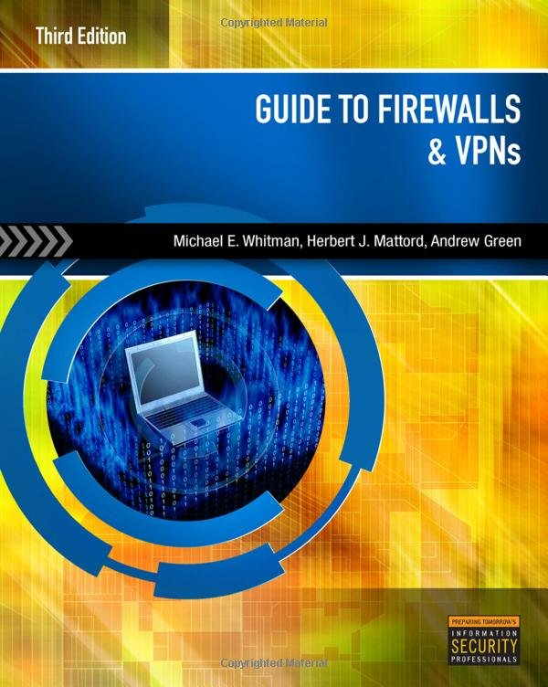 Guide to Firewalls and VPNs, 3rd Edition
