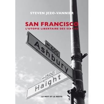 San-Francisco-L-Utopie-libertaire-des-sixties-New-editio