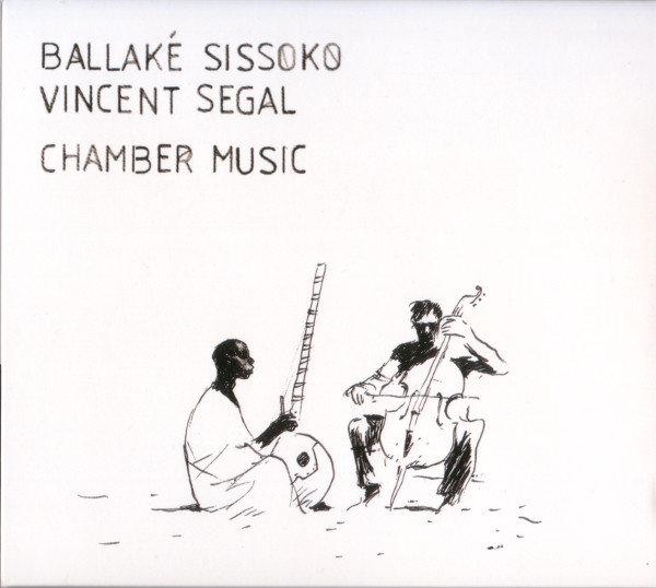 Ballak? Sissoko - Vincent Segal ? Chamber Music