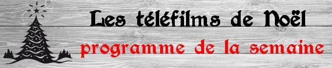Téléfilms de Noël programme semaine