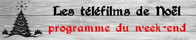 Téléfilms de Noël programme week-end