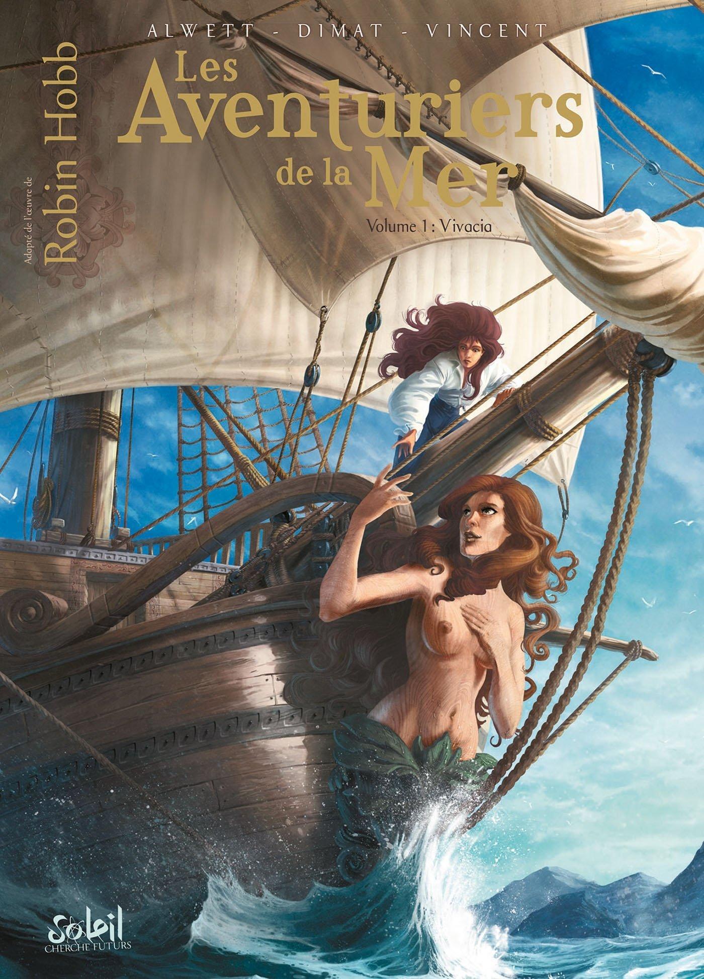 Les aventuriers de la Mer - Tome 1 : Vivacia