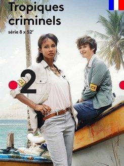 Tropiques Criminels Saison 1