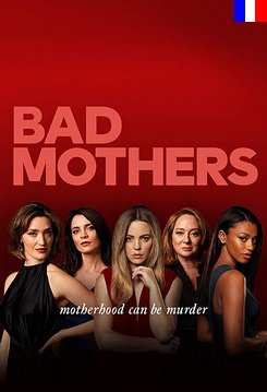 Bad Mothers - Saison 1