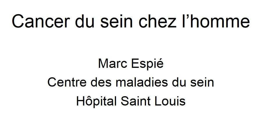 Cancer du sein chez l'homme - Marc Espié - Centre des maladies du sein - Hôpital Saint Louis - PDF 191215053350369128