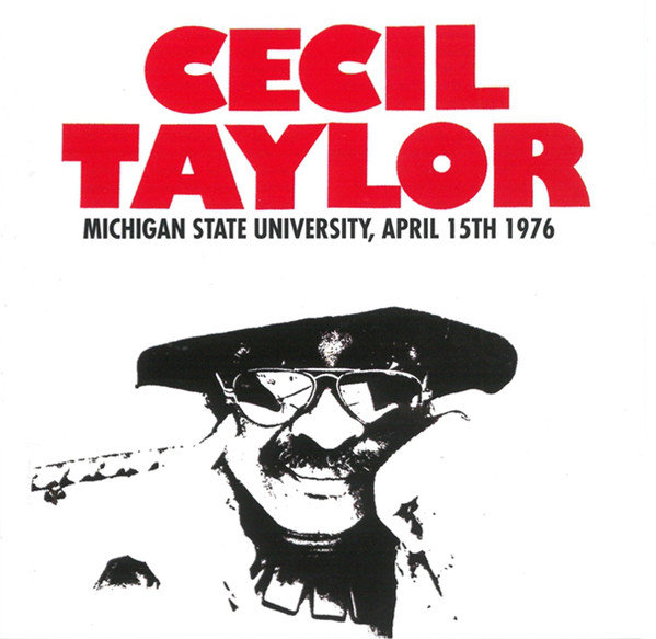 Cecil Taylor ? Michigan State University, April 15th 1976