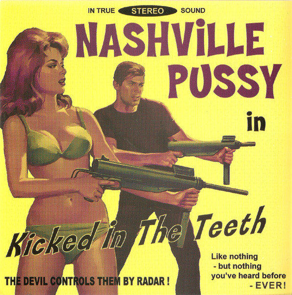 Nashville Pussy - Kicked In The Teeth (1998)