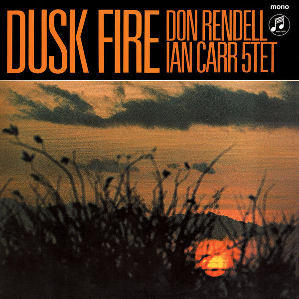Don Rendell Ian Carr 5tet ‎? Dusk Fire