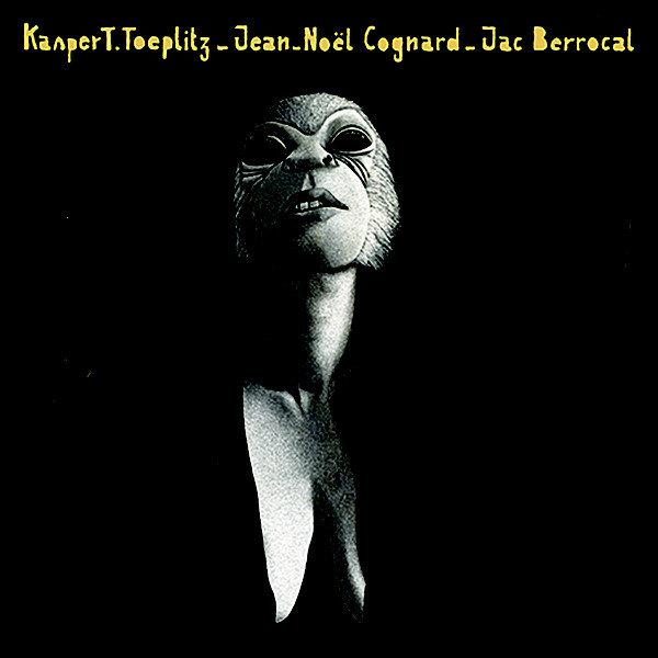 Kasper T Toeplitz - Jean-No?l Cognard - Jac Berrocal ? Diss?min?s ?a Et L?...