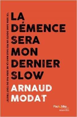 CVT_La-demence-sera-mon-dernier-slow_9077