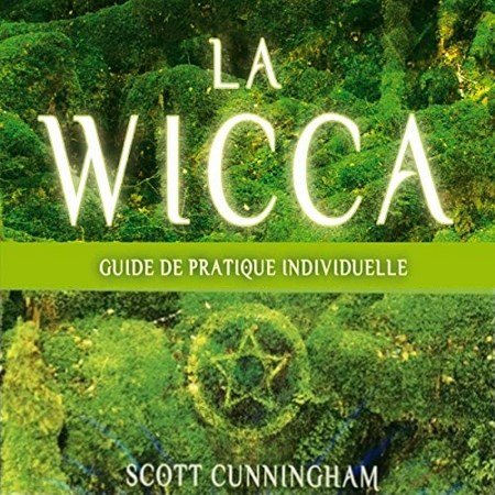 [Audio] Scott Cunningham - La wicca : Guide pratique individuelle