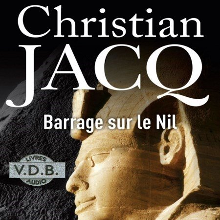 [Audio] Christian Jacq - Barrage sur le Nil