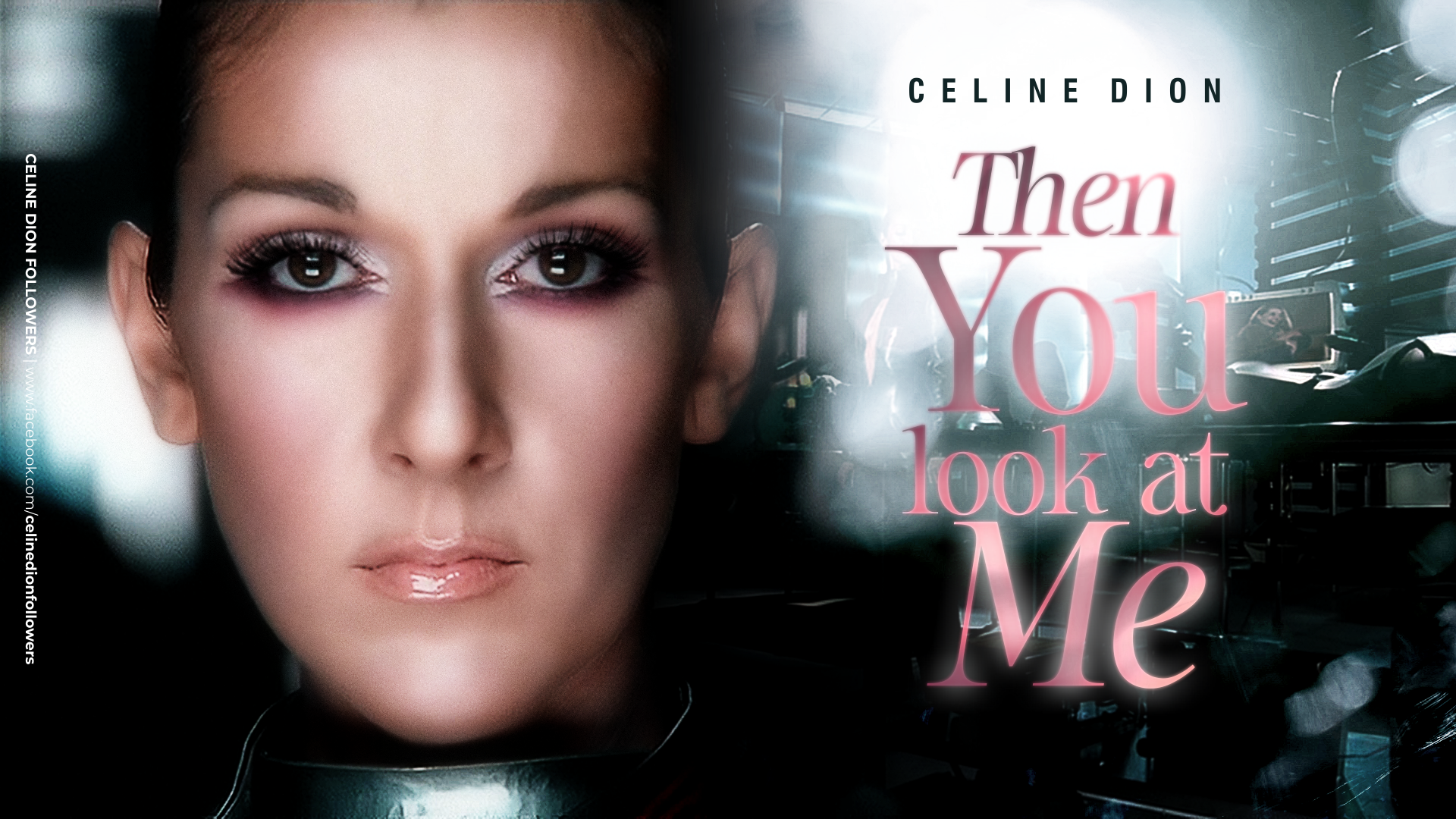 Then You Look At Me - designed by blacktooth for celinedionfollowers