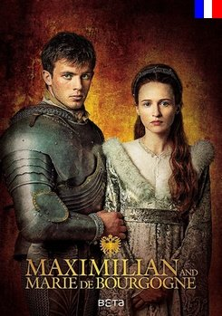 Maximilian and Marie de Bourgogne - Saison 1