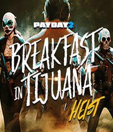 Poster for PAYDAY 2: Breakfast in Tijuana Heist