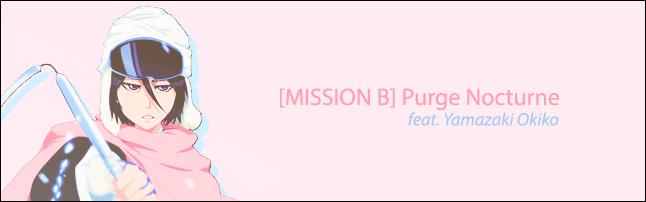[MISSSION B] Purge Nocturne 200702013708130051