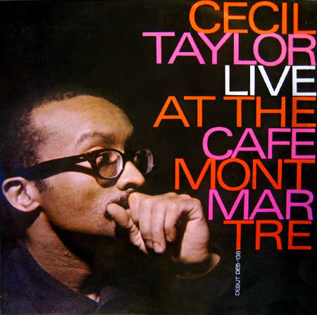 Cecil Taylor ? Live At The Cafe Montmartre