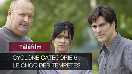 Cyclone, catégorie 6 - Le Choc des tempêtes - Telefilm - [Uptobox] 200809060841576886
