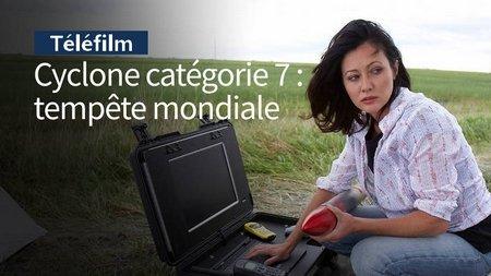 Cyclone catégorie 7 - tempête mondiale - Telefilm - [Uptobox] 200809063126664911