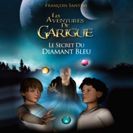 [Audio] François Santini - Les aventures de Garigue (1 Tome)
