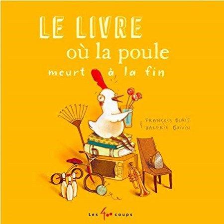 [Audio] Francois Blais - Le livre où la poule meurt à la fin