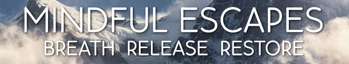 Poster for Mindful Escapes: Breathe, Release, Restore