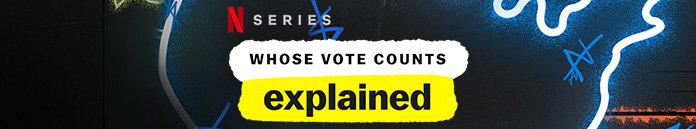 Poster for Whose Vote Counts, Explained