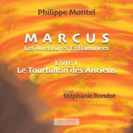 [Audio] Philippe Montel - Série Marcus - Les Aventures Enflammées (1 Tome)