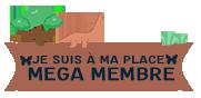 Mega Membre ✽ J'suis à ma place, ici c'est chez moi !