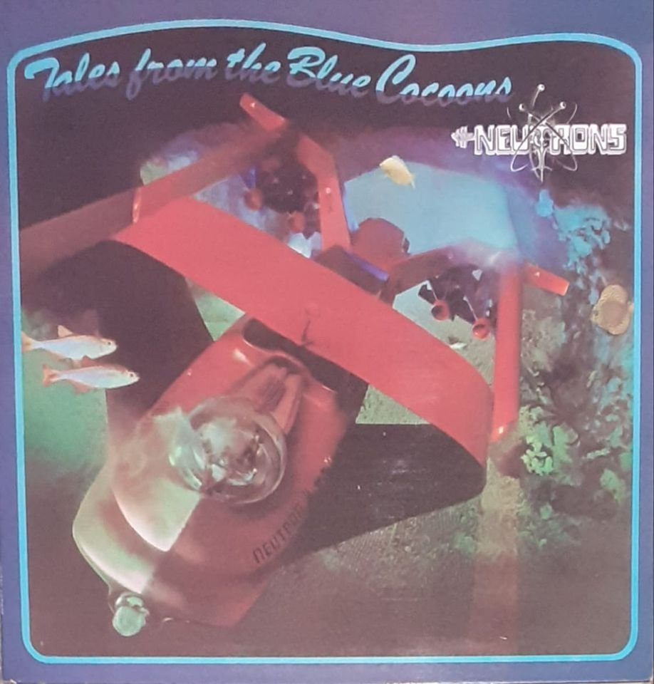 The Neutrons - Tales From The Blue Cocoons (1975)