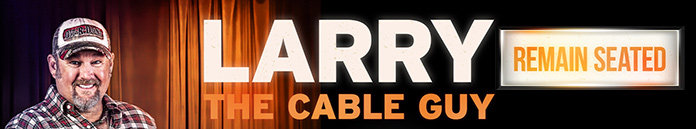 Poster for Larry the Cable Guy: Remain Seated (2020)