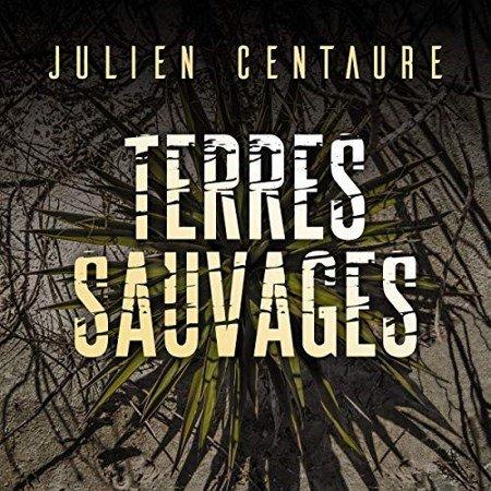 Julien Centaure - Terres sauvages