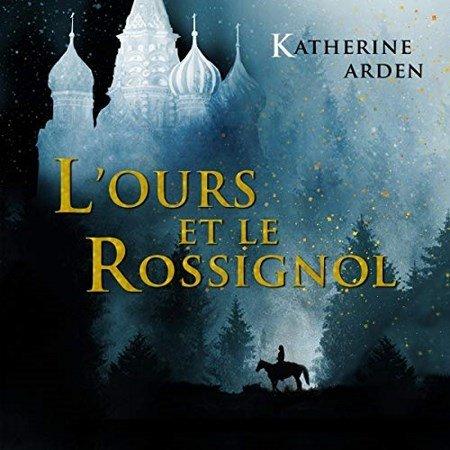 Katherine Arden - Série Trilogie d'une nuit d'hiver (2 Tomes)