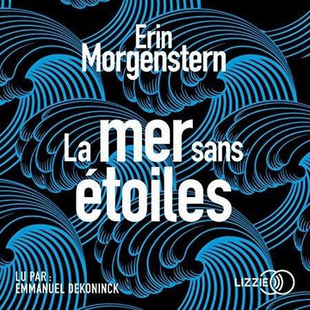 Erin Morgenstern - La Mer sans étoiles